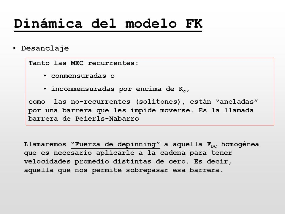 Dinámica del modelo FK Desanclaje Tanto las MEC recurrentes: