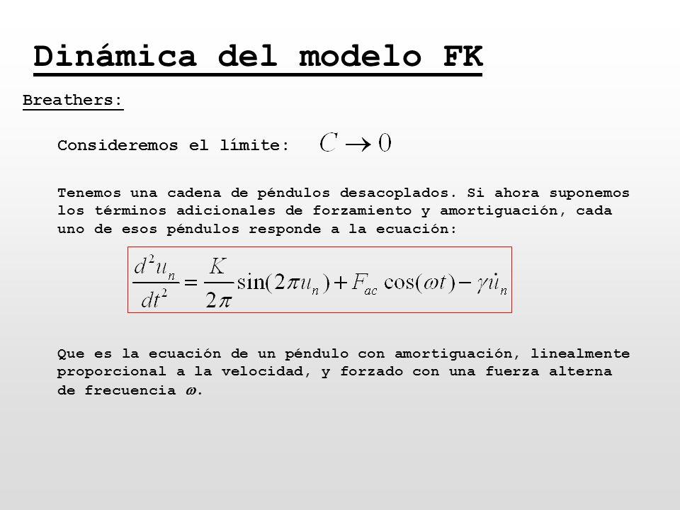 Dinámica del modelo FK Breathers: Consideremos el límite: