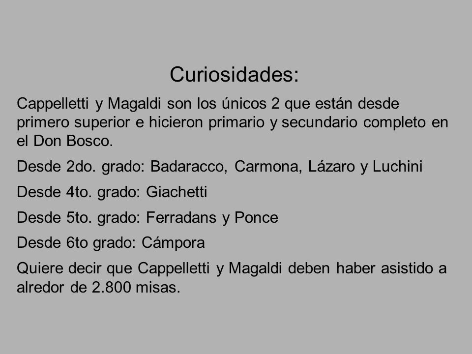 Curiosidades: Cappelletti y Magaldi son los únicos 2 que están desde primero superior e hicieron primario y secundario completo en el Don Bosco.
