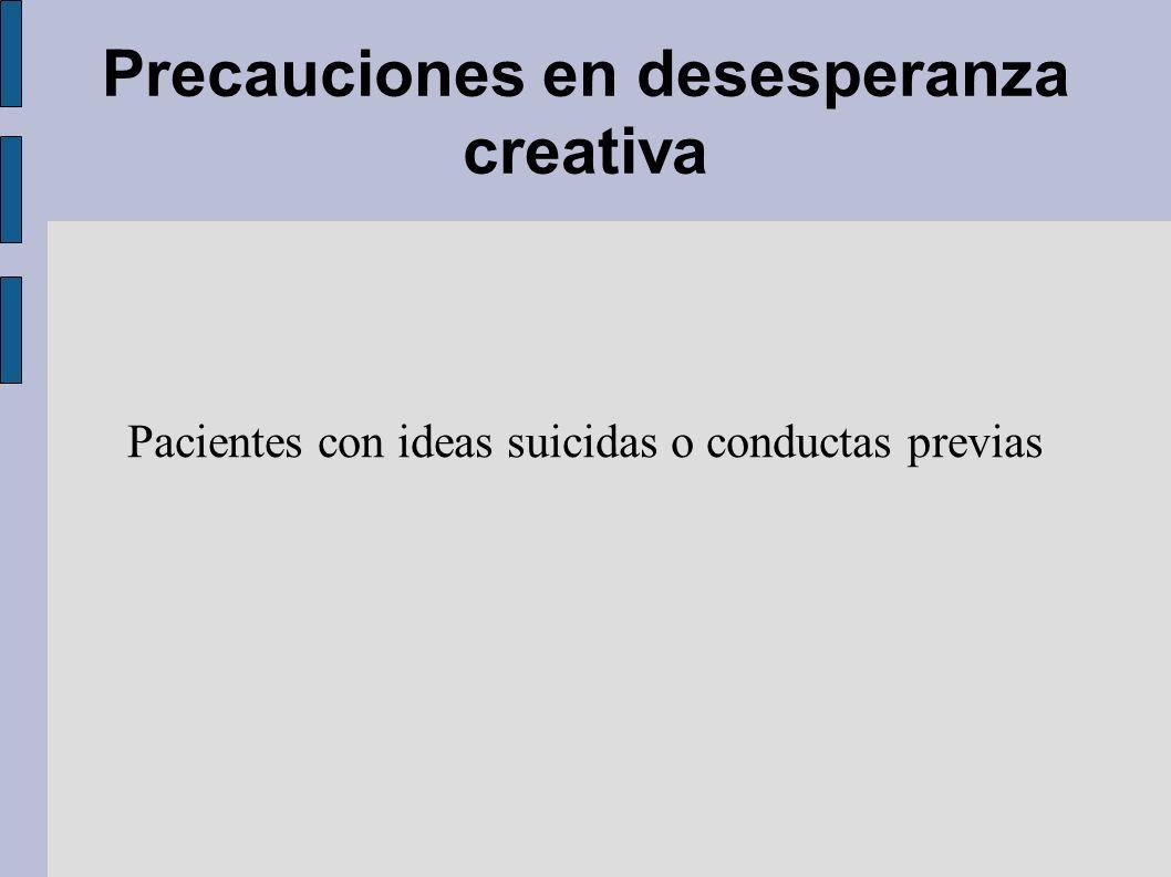 Precauciones en desesperanza creativa