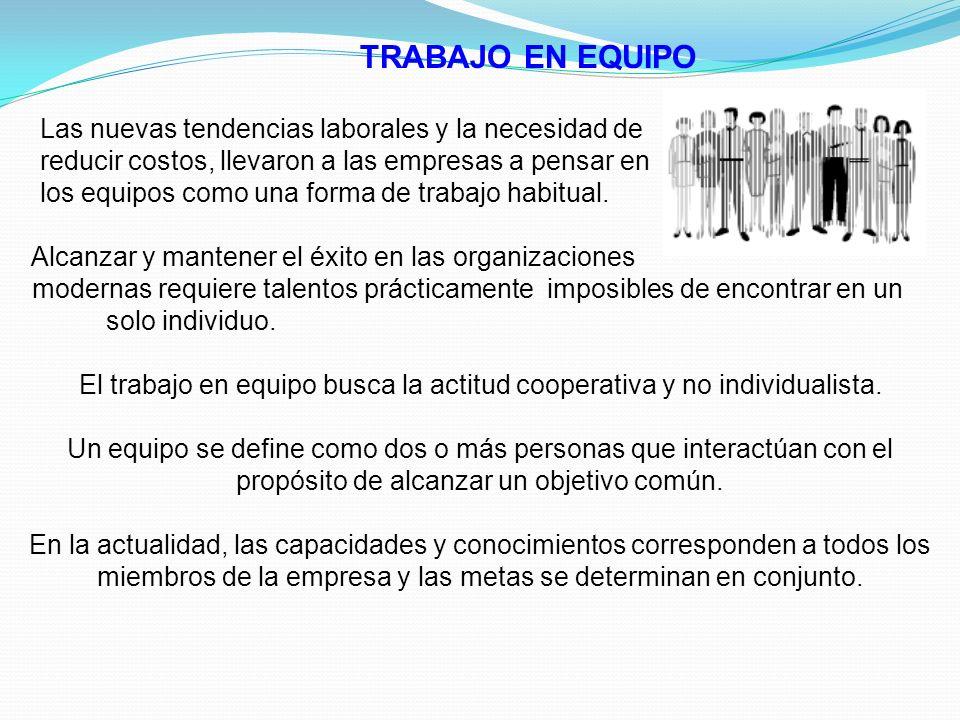 El trabajo en equipo busca la actitud cooperativa y no individualista.