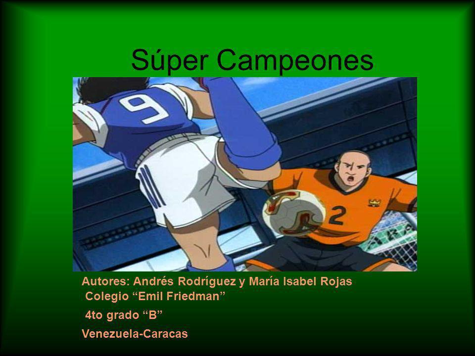 Súper Campeones Autores: Andrés Rodríguez y María Isabel Rojas