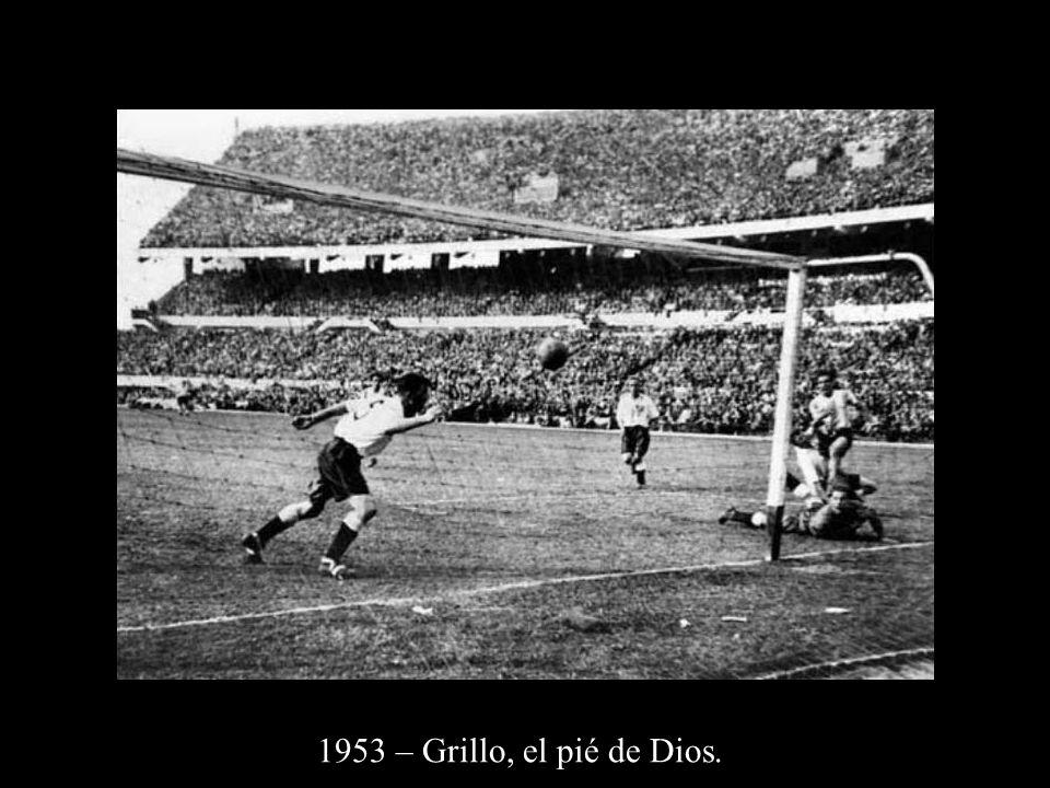 1953 – Grillo, el pié de Dios.