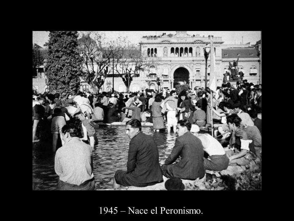 1945 – Nace el Peronismo.