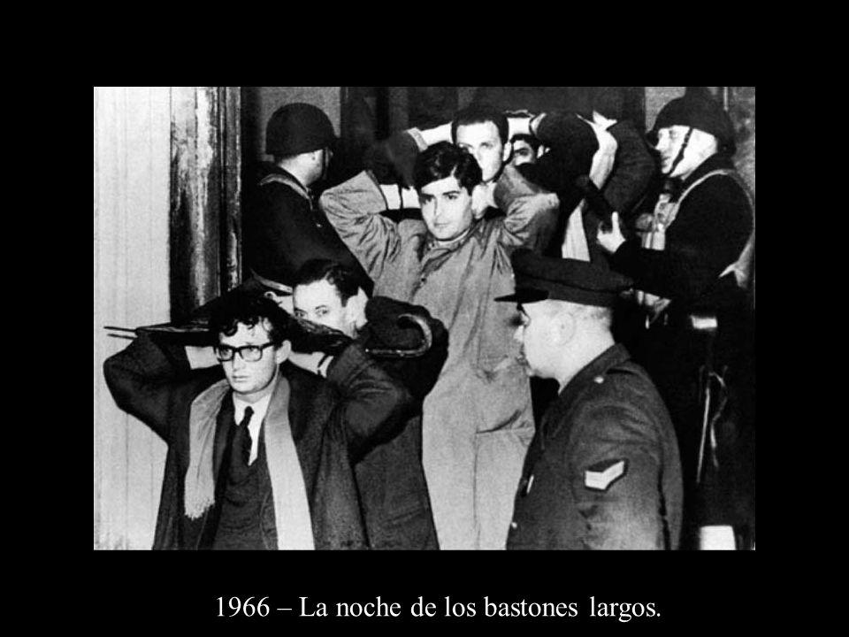 1966 – La noche de los bastones largos.