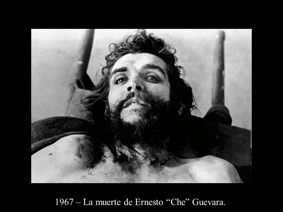 1967 – La muerte de Ernesto Che Guevara.