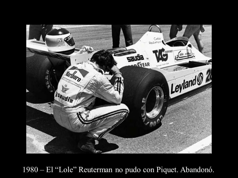 1980 – El Lole Reuterman no pudo con Piquet. Abandonó.