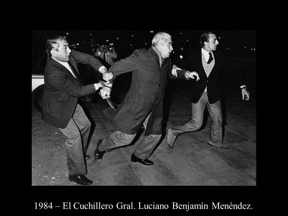1984 – El Cuchillero Gral. Luciano Benjamín Menéndez.