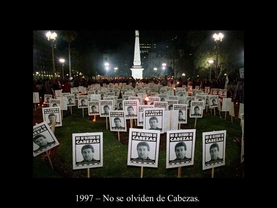 1997 – No se olviden de Cabezas.
