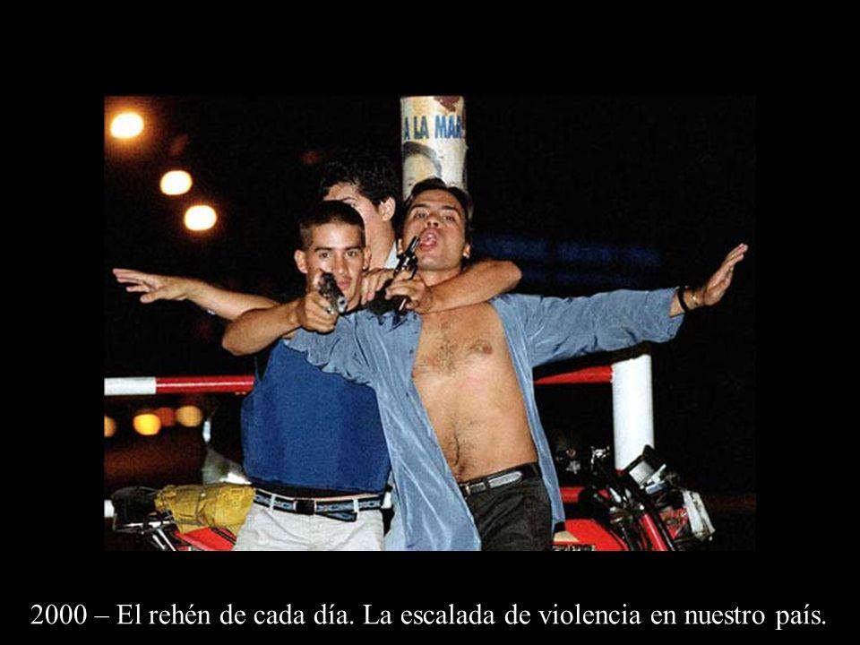 2000 – El rehén de cada día. La escalada de violencia en nuestro país.