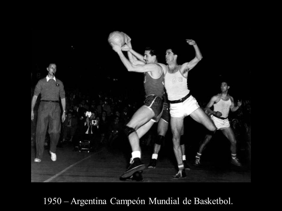 1950 – Argentina Campeón Mundial de Basketbol.