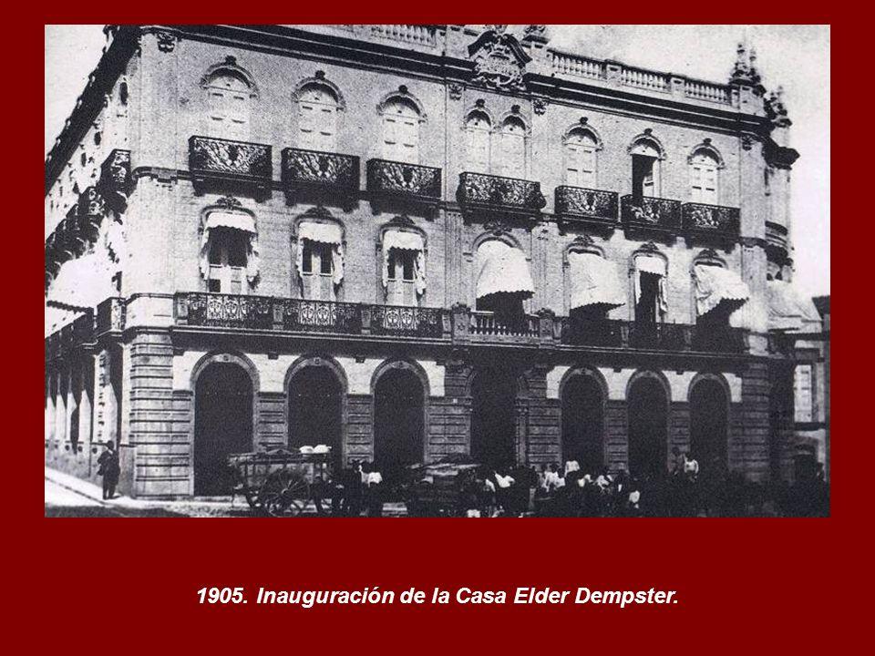 1905. Inauguración de la Casa Elder Dempster.