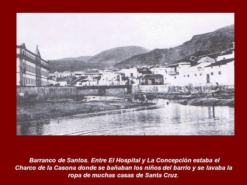 Barranco de Santos. Entre El Hospital y La Concepción estaba el