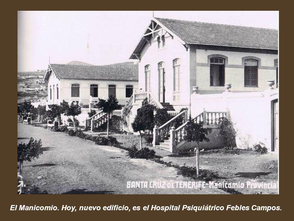 El Manicomio. Hoy, nuevo edificio, es el Hospital Psiquiátrico Febles Campos.