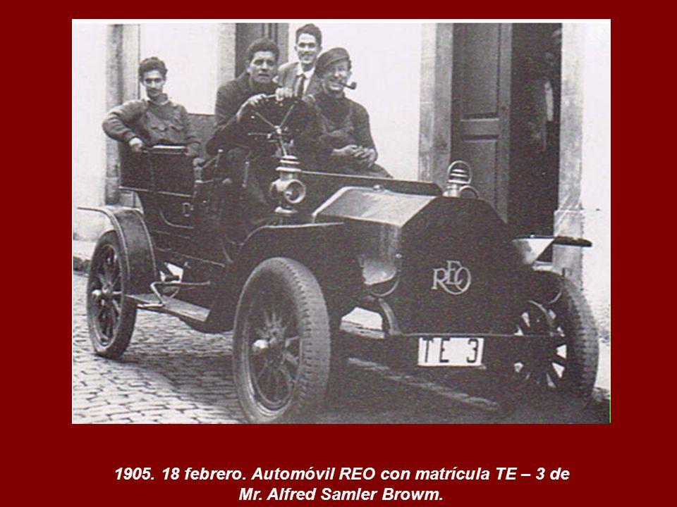 1905. 18 febrero. Automóvil REO con matrícula TE – 3 de