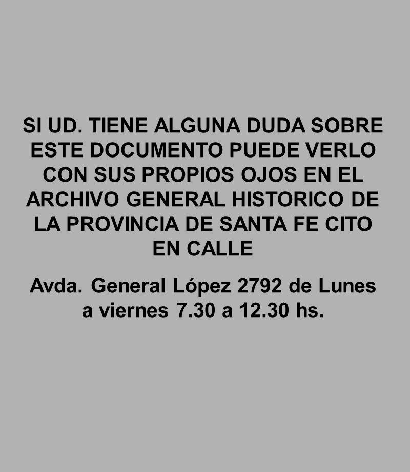 Avda. General López 2792 de Lunes a viernes 7.30 a 12.30 hs.