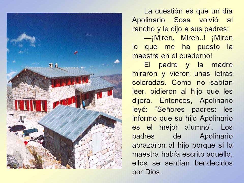 La cuestión es que un día Apolinario Sosa volvió al rancho y le dijo a sus padres: