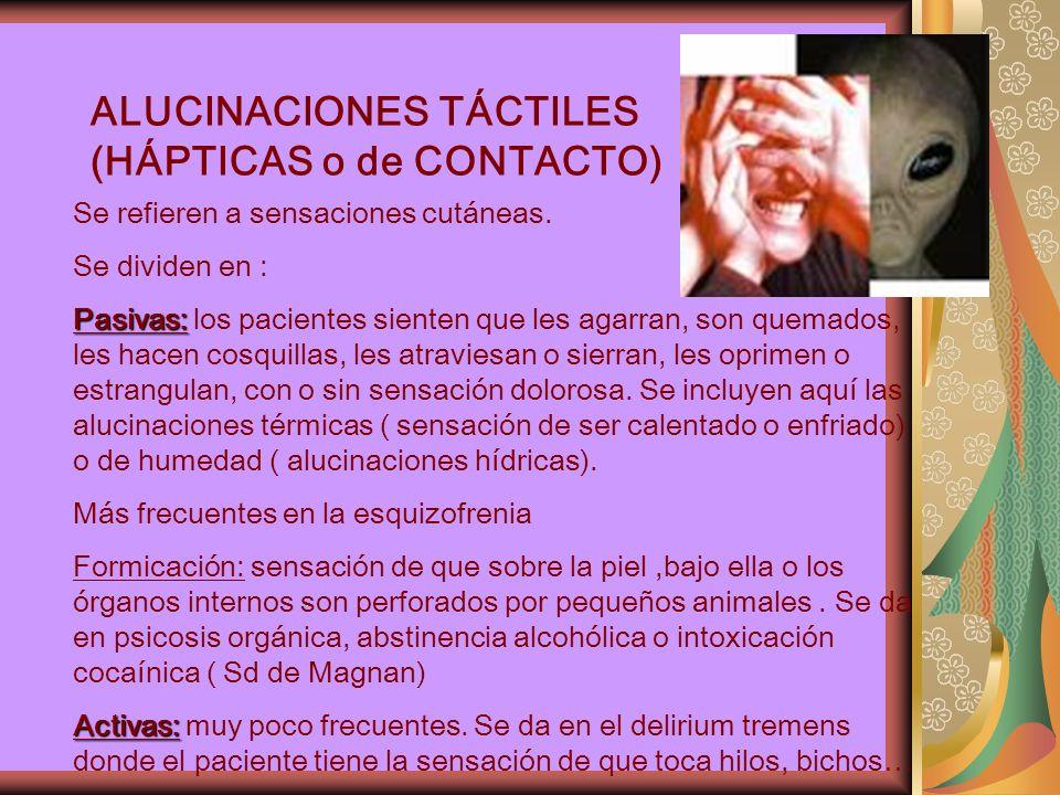 ALUCINACIONES TÁCTILES (HÁPTICAS o de CONTACTO)