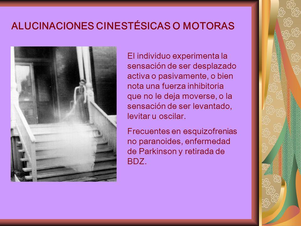 ALUCINACIONES CINESTÉSICAS O MOTORAS