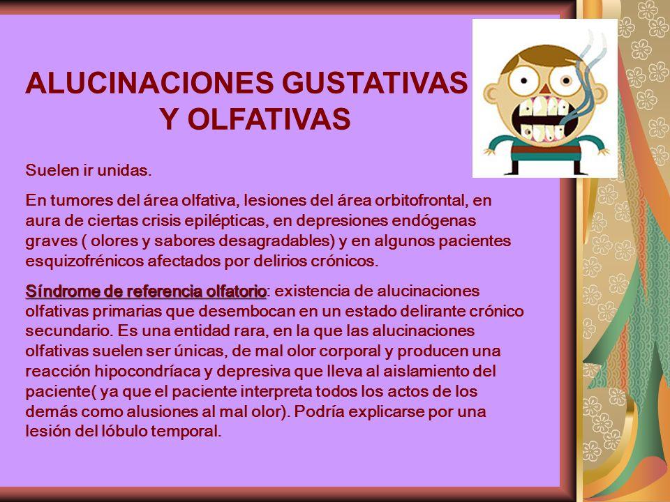 ALUCINACIONES GUSTATIVAS Y OLFATIVAS