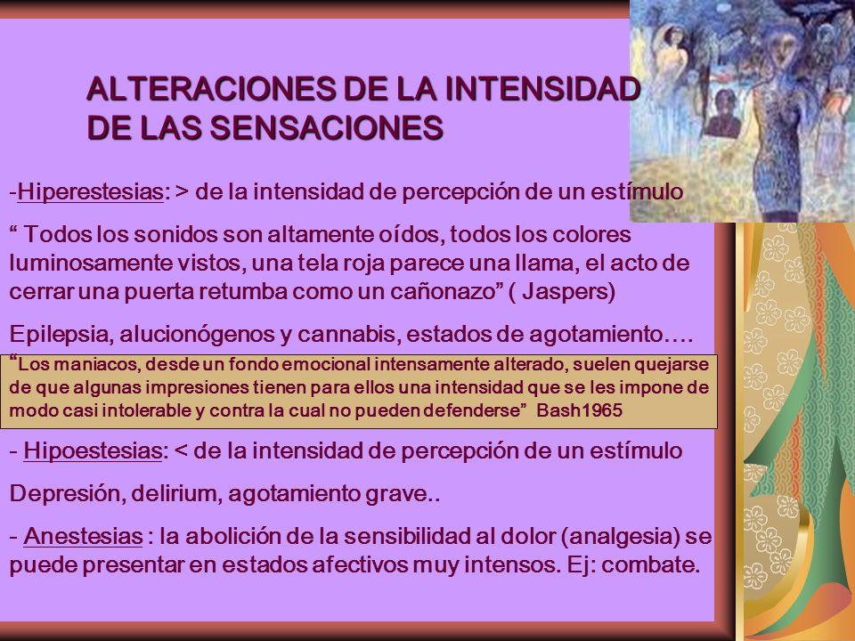 ALTERACIONES DE LA INTENSIDAD DE LAS SENSACIONES