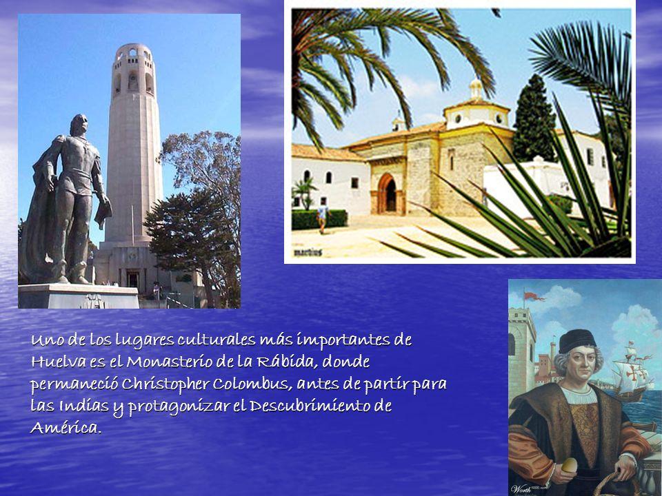 Uno de los lugares culturales más importantes de Huelva es el Monasterio de la Rábida, donde permaneció Christopher Colombus, antes de partir para las Indias y protagonizar el Descubrimiento de América.