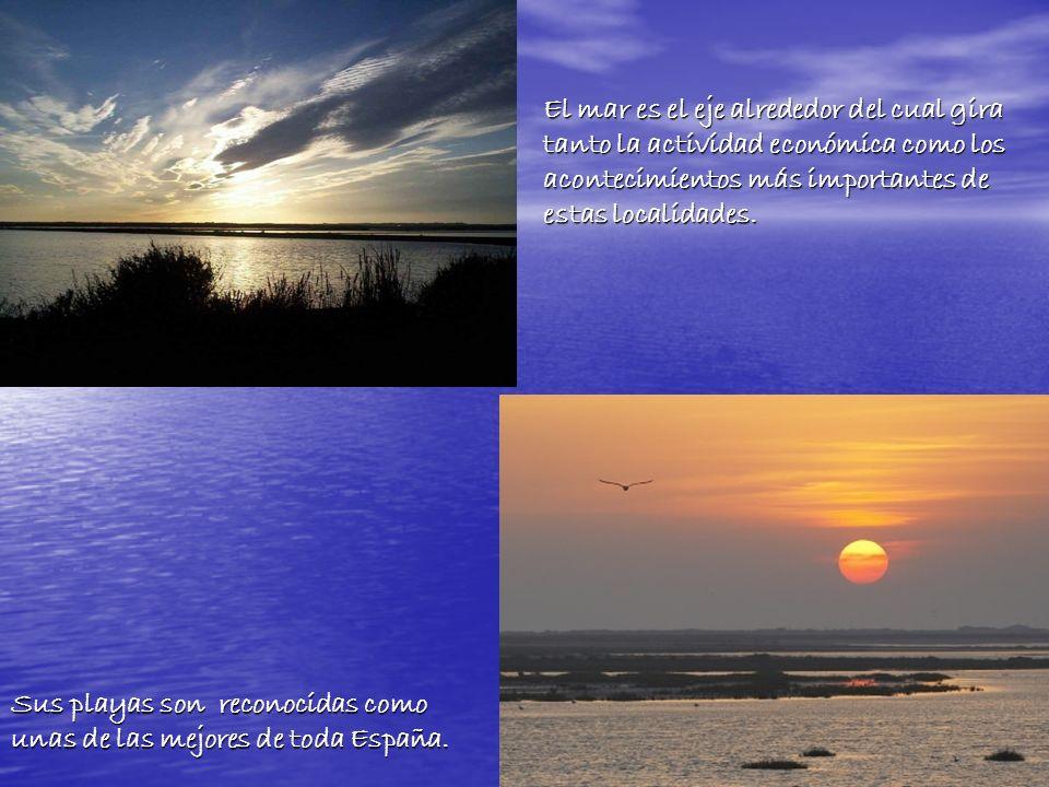 El mar es el eje alrededor del cual gira tanto la actividad económica como los acontecimientos más importantes de estas localidades.