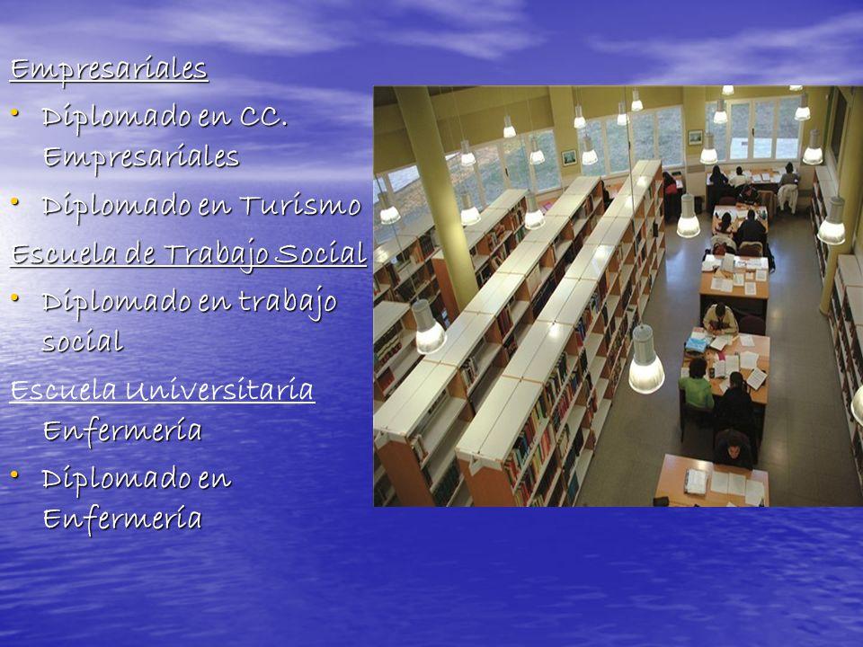 Empresariales Diplomado en CC. Empresariales. Diplomado en Turismo. Escuela de Trabajo Social. Diplomado en trabajo social.