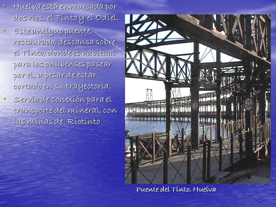 Huelva está enmarcada por dos ríos, el Tinto y el Odiel.