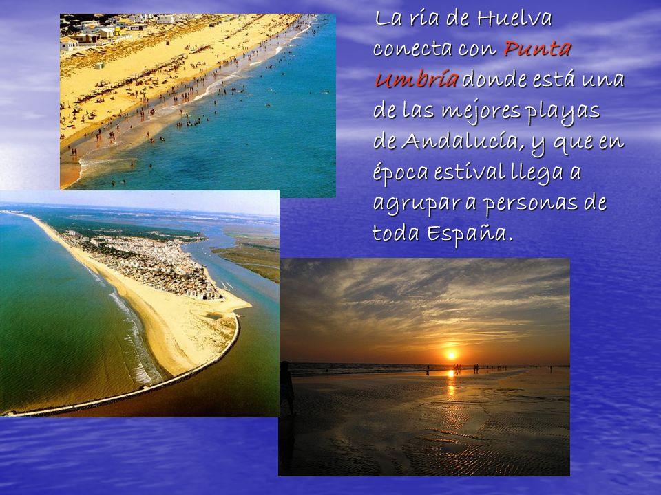 La ria de Huelva conecta con Punta Umbría donde está una de las mejores playas de Andalucía, y que en época estival llega a agrupar a personas de toda España.