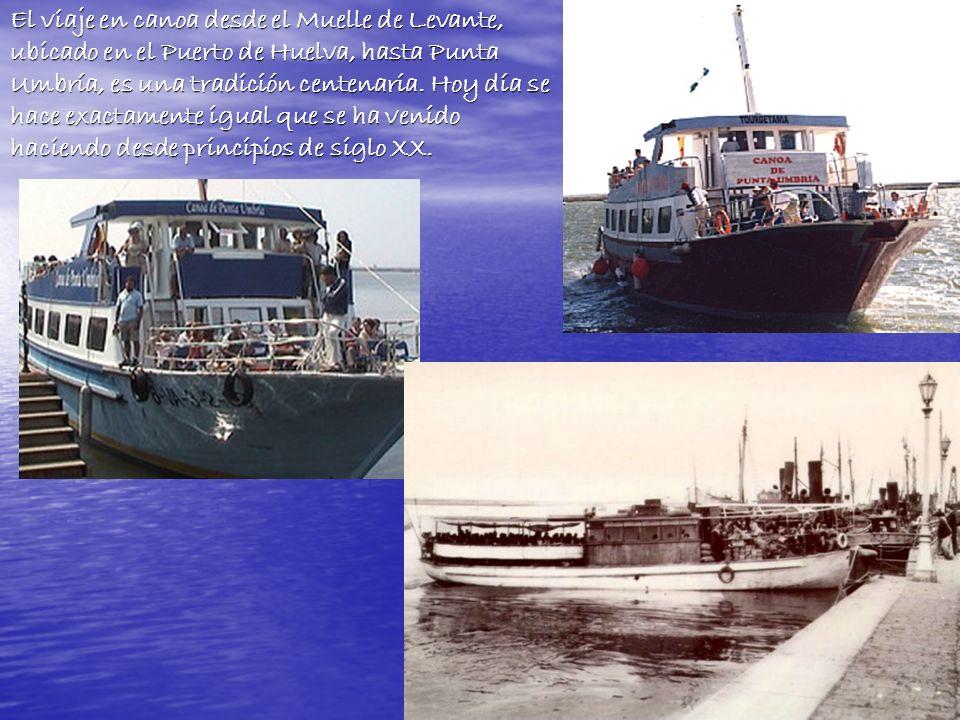El viaje en canoa desde el Muelle de Levante, ubicado en el Puerto de Huelva, hasta Punta Umbría, es una tradición centenaria.