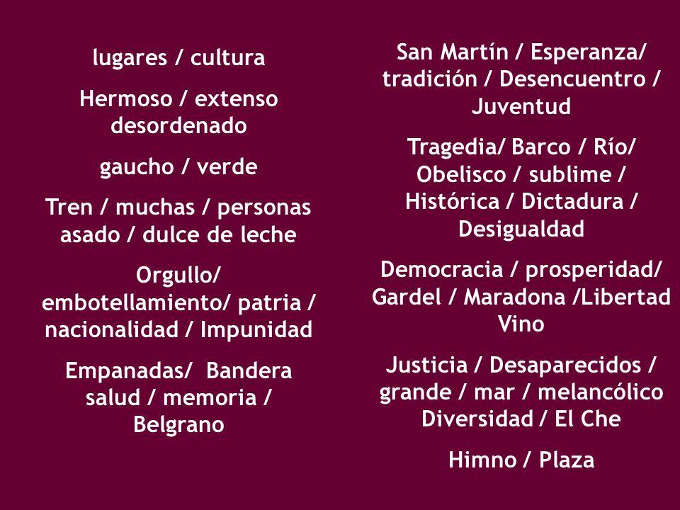 San Martín / Esperanza/ tradición / Desencuentro / Juventud