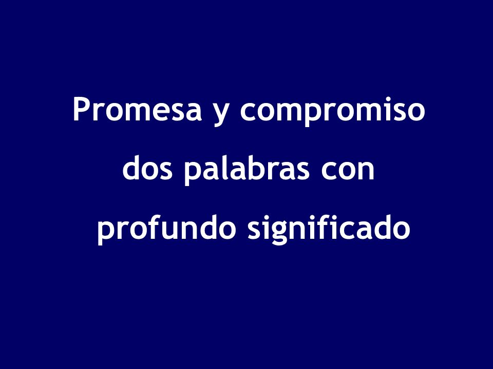 Promesa y compromiso dos palabras con profundo significado