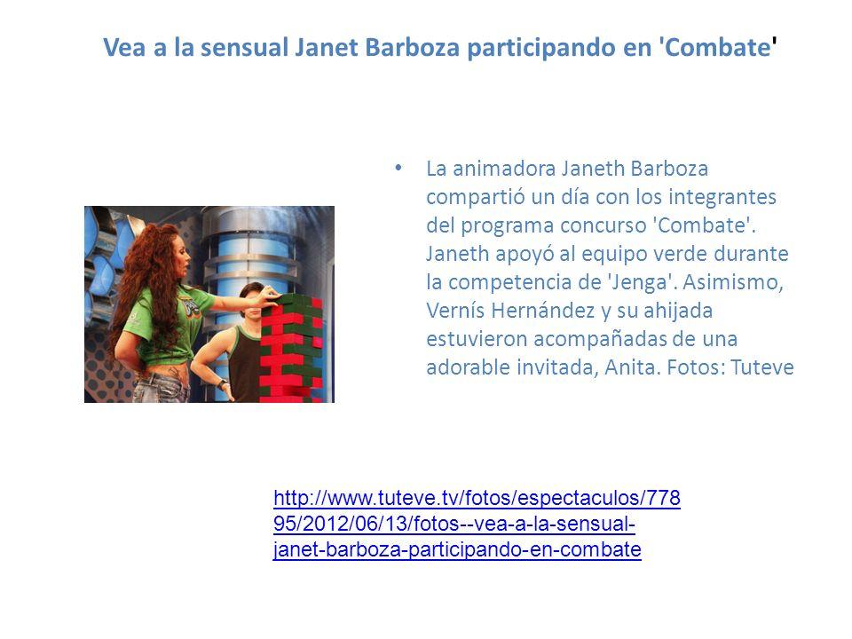Vea a la sensual Janet Barboza participando en Combate