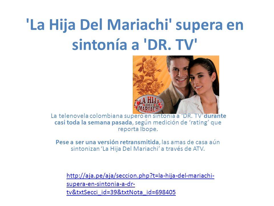 La Hija Del Mariachi supera en sintonía a DR. TV