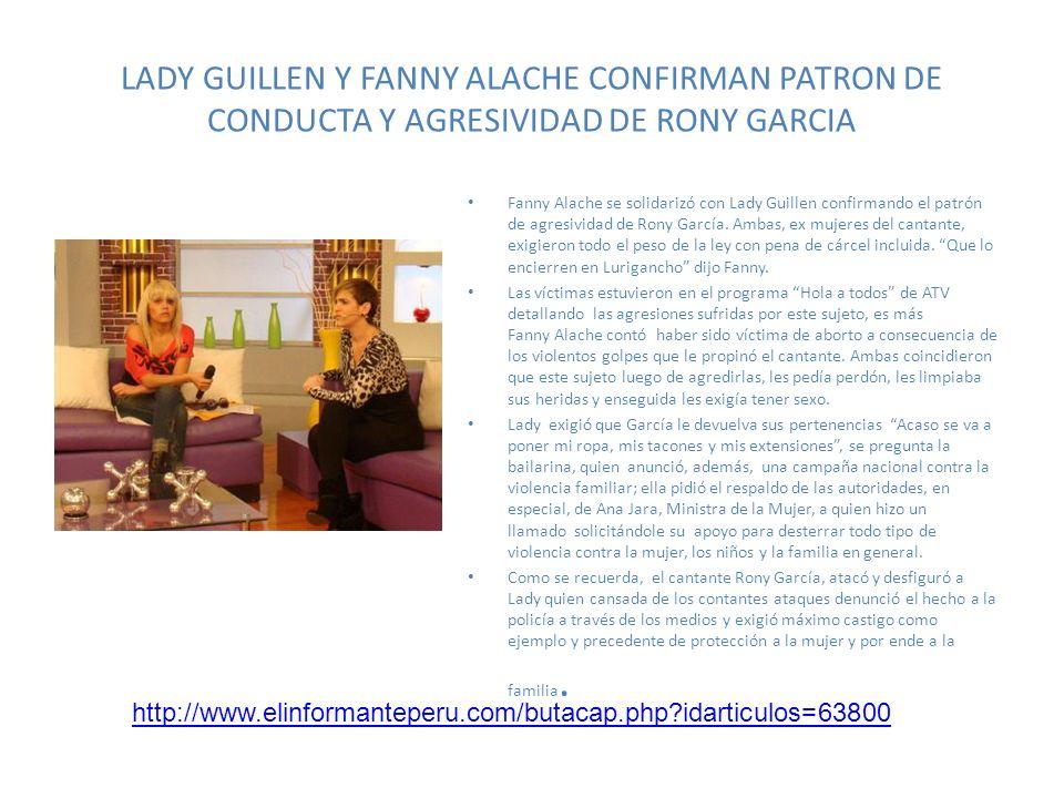 LADY GUILLEN Y FANNY ALACHE CONFIRMAN PATRON DE CONDUCTA Y AGRESIVIDAD DE RONY GARCIA