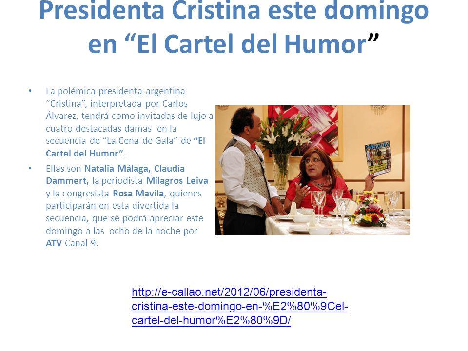 Presidenta Cristina este domingo en El Cartel del Humor