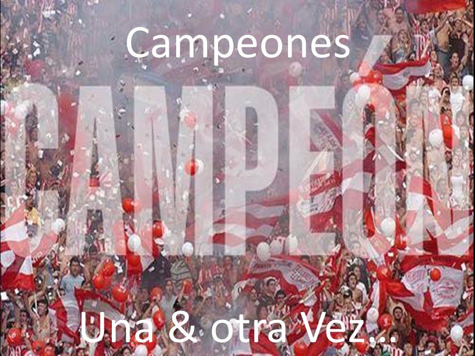 Campeones Una & otra Vez…
