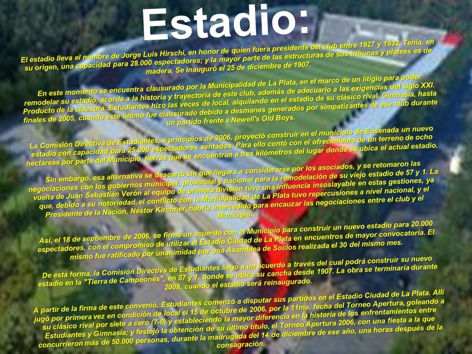 Estadio: El estadio lleva el nombre de Jorge Luis Hirschi, en honor de quien fuera presidente del club entre 1927 y 1932.