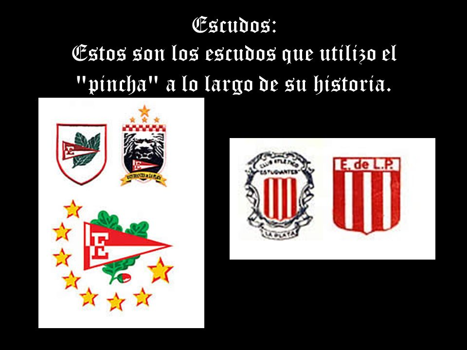 Escudos: Estos son los escudos que utilizo el pincha a lo largo de su historia.