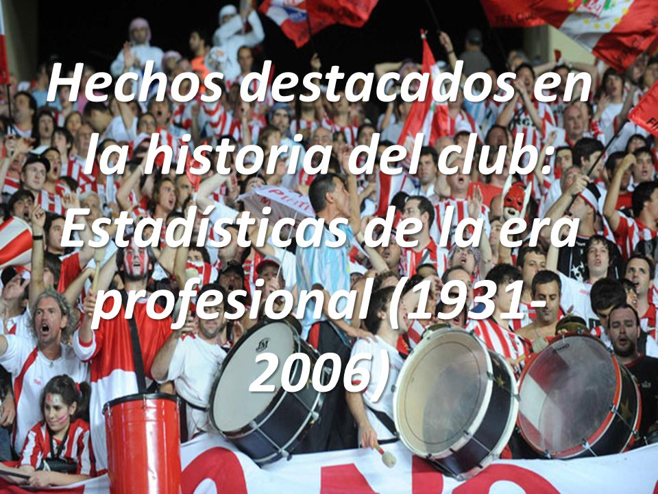 Hechos destacados en la historia del club: Estadísticas de la era profesional (1931-2006)
