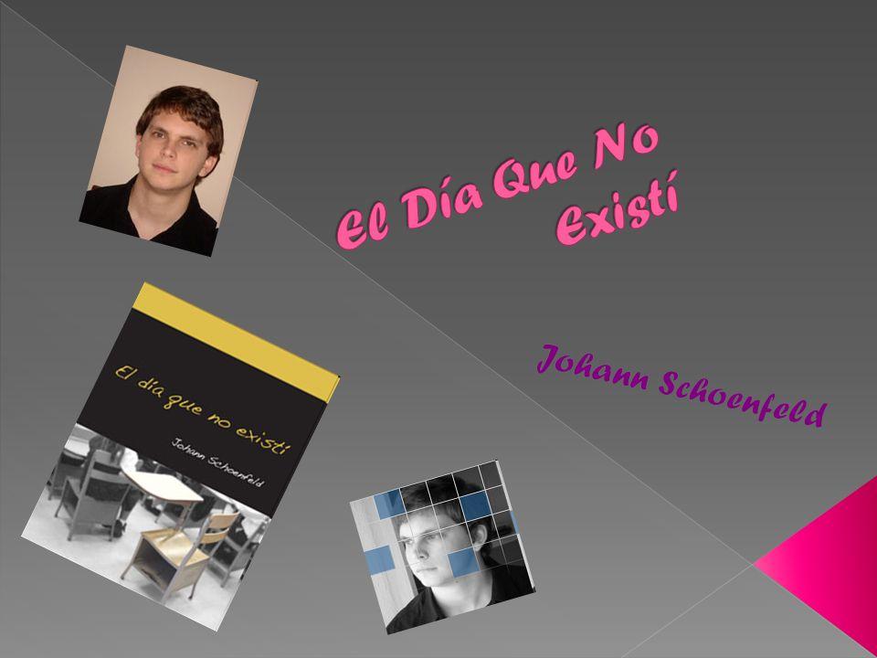 El Día Que No Existí Johann Schoenfeld