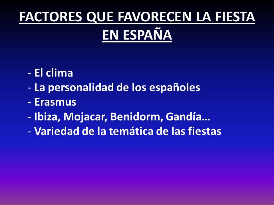 FACTORES QUE FAVORECEN LA FIESTA EN ESPAÑA