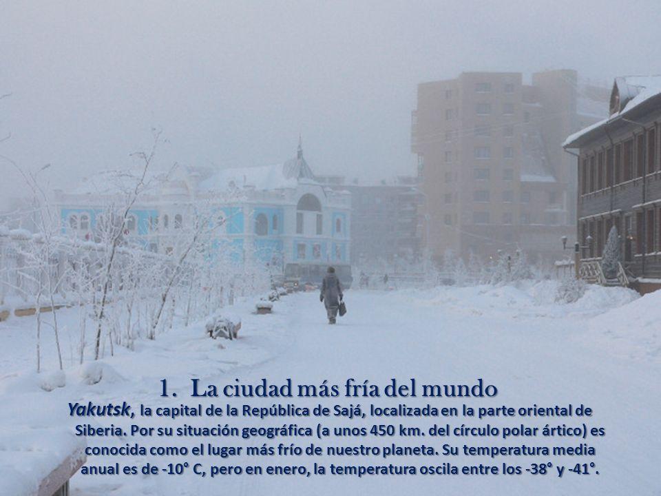 1. La ciudad más fría del mundo