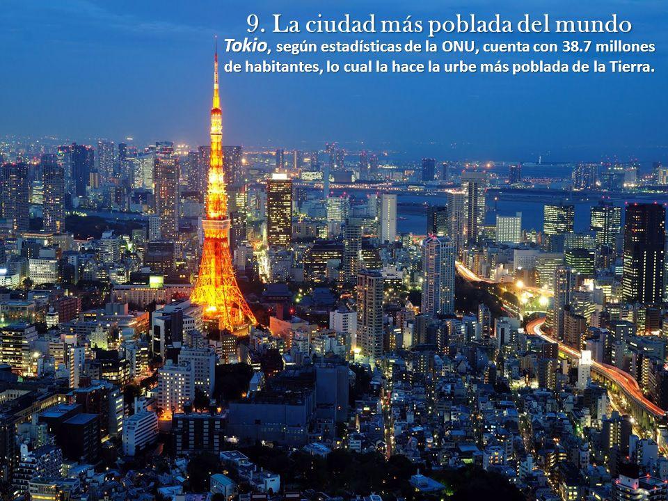9. La ciudad más poblada del mundo