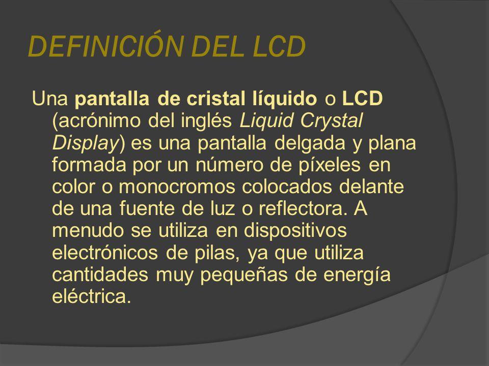 DEFINICIÓN DEL LCD