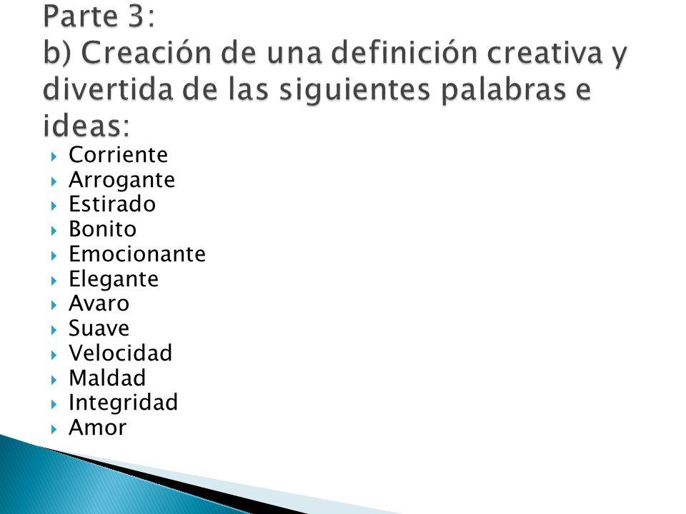 Parte 3: b) Creación de una definición creativa y divertida de las siguientes palabras e ideas: