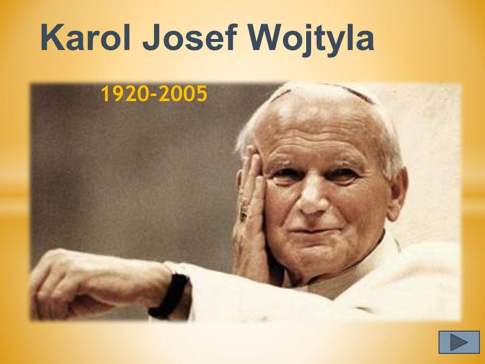 Karol Josef Wojtyla 1920-2005