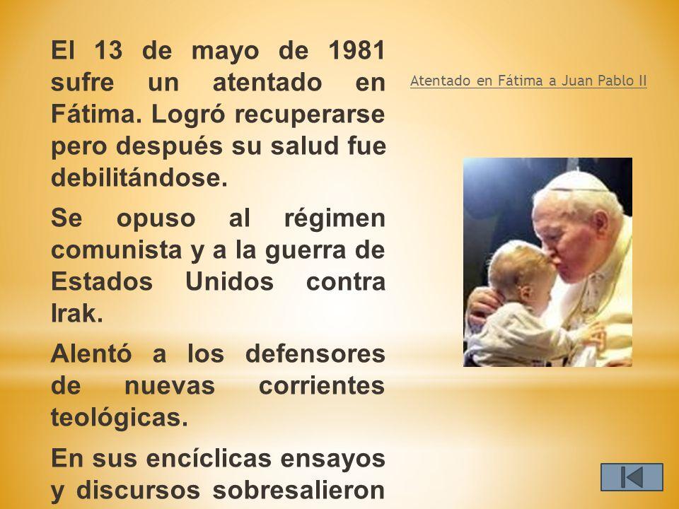 El 13 de mayo de 1981 sufre un atentado en Fátima