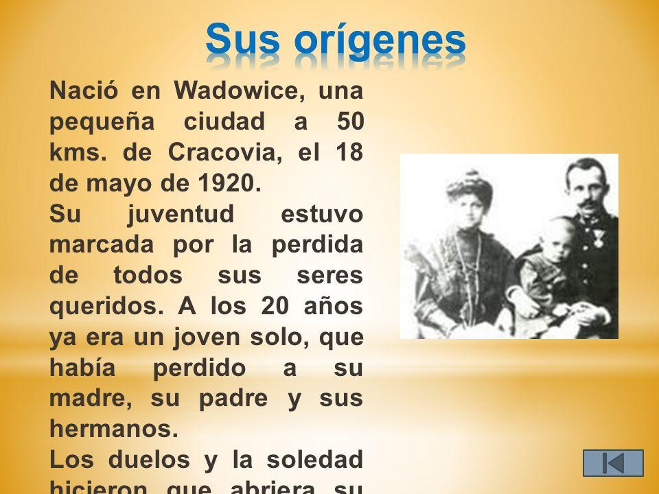 Sus orígenes Nació en Wadowice, una pequeña ciudad a 50 kms. de Cracovia, el 18 de mayo de 1920.